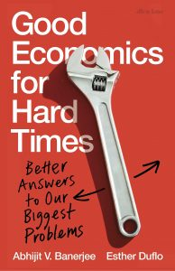 Book Review: Good Economics for Hard Times: Better Answers to Our Biggest Problems by Abhijit V. Banerjee and Esther Duflo – USAPP American Politics and Policy (blog)